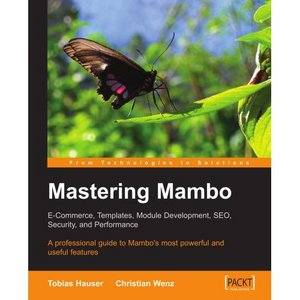 Mastering Mambo: E-Commerce, Templates, Module Development, SEO, Security, and Performance free download