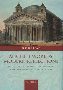 Ancient Worlds, Modern Reflections: Philosophical Perspectives on Greek and Chinese Science and Culture free download