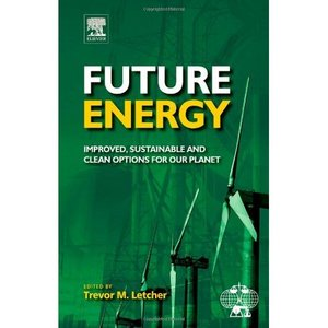 Future Energy: Improved, Sustainable and Clean Options for our Planet free download