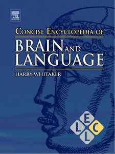 Concise Encyclopedia of Brain and Language free download