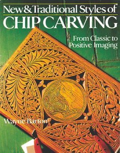 Newamp; Traditional Styles of Chip Carving: From Classic to Positive Imaging free download