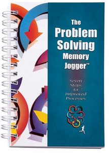 The Problem Solving Memory Jogger: Seven Steps to Improved Processes By Goal/QPC free download