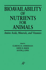 Bioavailability of Nutrients for Animals: Amino Acids, Minerals, Vitamins free download