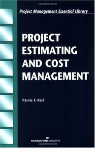 Project Estimating and Cost Management (Project Management Essential Library) By Parviz F. Rad free download