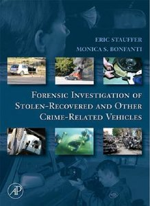 Forensic Investigation of Stolen-Recovered and Other Crime-Related Vehicles free download