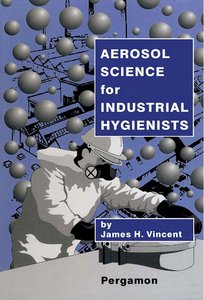 Aerosol Science for Industrial Hygienists free download