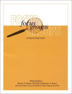 Focus Groups: A Step-By-Step Guide (3rd Edition) By Gloria E. Bader, Catherine A. Rossi free download