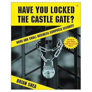 Have You Locked the Castle Gate?: Home and Small Business Computer Security free download