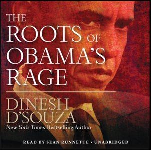 The Roots of Obama's Rage by Dinesh D'Souza (Audiobook) free download