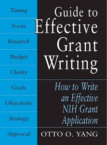 Guide to Effective Grant Writing: How to Write a Successful NIH Grant Application free download