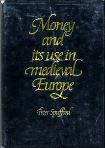 Money and its Use in Medieval Europe free download
