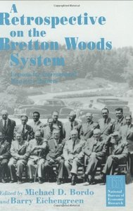 A Retrospective on the Bretton Woods System: Lessons for International Monetary Reform free download