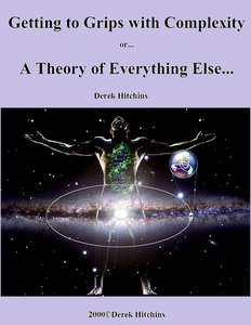 Getting to Grips with Complexity or... A Theory of Everything Else... free download