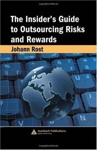 The Insider's Guide to Outsourcing Risks and Rewards By Johann Rost free download