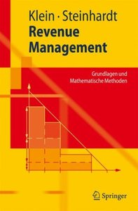 Revenue Management: Grundlagen und Mathematische Methoden free download