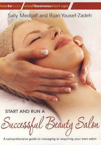 Start and Run a Successful Beauty Salon: A Comprehensive Guide to Managing or Acquiring Your Own Salon free download