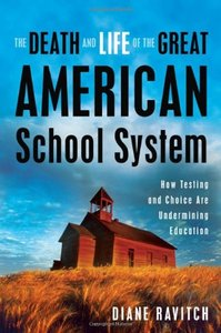 The Death and Life of the Great American School System: How Testing and Choice Are Undermining Education free download