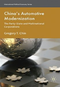 China's Automotive Modernization: The Party-State and Multinational Corporations free download
