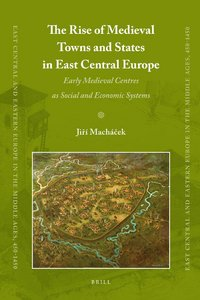 The Rise of Medieval Towns and States in East Central Europe free download