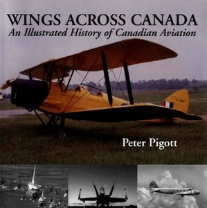 Wings Across Canada: An Illustrated History of Canadian Aviation free download