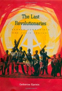 The Last Revolutionaries: German Communists and Their Century free download