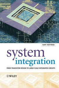 System Integration: From Transistor Design to Large Scale Integrated Circuits download dree