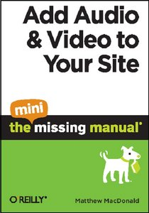 Add Audio and Video to Your Site: The Mini Missing Manual free download