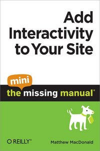 Add Interactivity to Your Site: The Mini Missing Manual free download