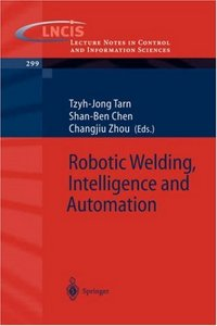 Robotic Welding, Intelligence and Automation free download