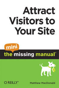 Attract Visitors to Your Site: The Mini Missing Manual free download