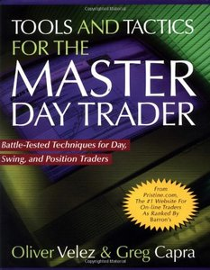 Tools and Tactics for the Master DayTrader: Battle-Tested Techniques for Day, Swing, and Position Traders free download