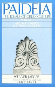 Paideia: The Ideals of Greek Culture Volume I: Archaic Greece: The Mind of Athens free download