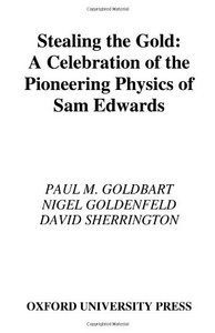 Stealing the Gold: A Celebration of the Pioneering Physics of Sam Edwards free download