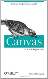 Canvas Pocket Reference: Scripted Graphics for HTML5 free download