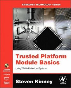 Trusted Platform Module Basics: Using TPM in Embedded Systems free download