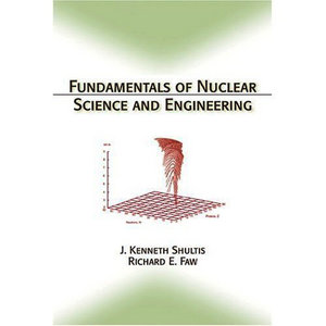 Fundamentals of Nuclear Science and Engineering free download