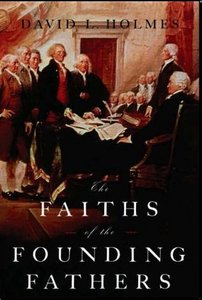 David L. Holmes, The Faiths of the Founding Fathers free download