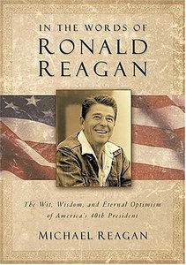 In the Words of Ronald Reagan: The Wit, Wisdom, and Eternal Optimism of America's 40th President free download