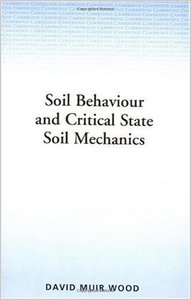 Soil Behaviour and Critical State Soil Mechanics free download