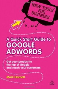 A Quick Start Guide to Google Adwords: Get Your Product to the Top of Google and Reach Your Customers (New Tools for Business) free download