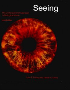Seeing, Second Edition: The Computational Approach to Biological Vision free download