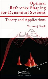 Optimal Reference Shaping for Dynamical Systems: Theory and Applications free download