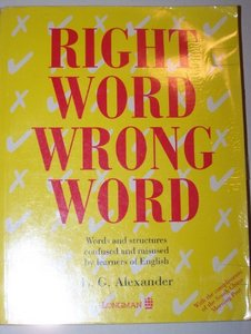 Right Word, Wrong Word: Words and Structures confused and misused by learners of English free download