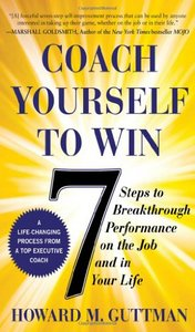 Coach Yourself to Win: 7 Steps to Breakthrough Performance on the Joband In Your Life free download