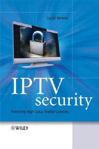 IPTV Security: Protecting High-Value Digital Contents free download