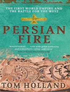 Persian Fire: The First World Empire and the Battle for the West free download