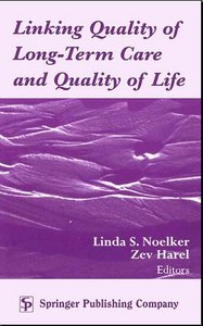 Linda S. Noelker, Zev Harel Linking Quality of Long-Term Care and Quality of Life free download
