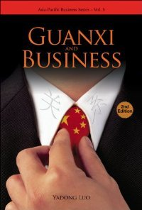 Guanxi and Business (Asia-Pacific Business Series ? Vol. 5) (Asia-Pacific Business) free download