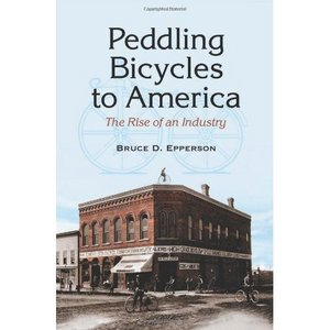 Peddling Bicycles to America: The Rise of an Industry free download