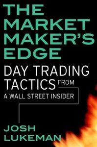 The Market Maker's Edge: Day Trading Tactics from a Wall Street Insider free download
